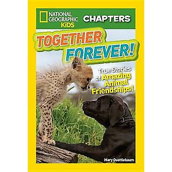 Together Forever - True Stories of Amazing Animal Friendships! by Mary
