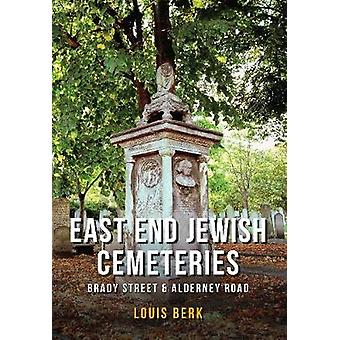 East End Jewish Cemeteries - Brady Street & Alderney Road by Louis Ber