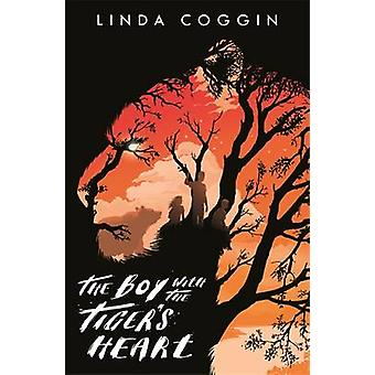 The Boy with the Tiger's Heart by Linda Coggin - 9781471404580 Book