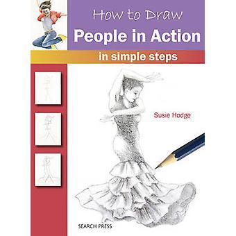 Wie zeichne - Menschen in Aktion - In einfachen Schritten von Susie Hodge - 97817