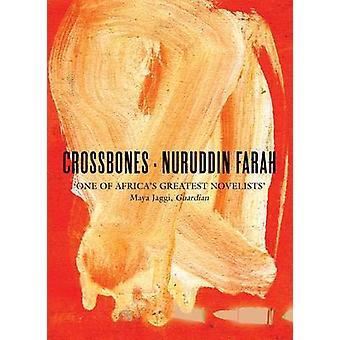 Crossbones by Nuruddin Farah - 9781847086105 Book