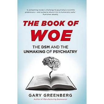 Boken om ve - DSM och Unmaking av psykiatrin (ny upplaga)