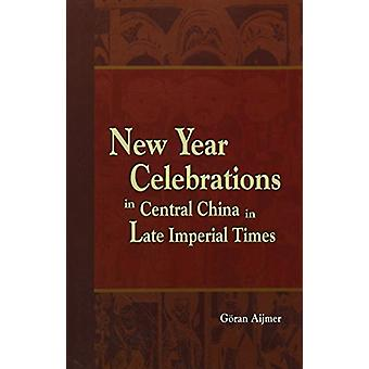 New Year Celebrations in Central China in Late Imperial Times by Gora