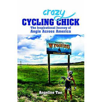 Gekke fietsen Chick - de inspirerende reis van Angie over Americ