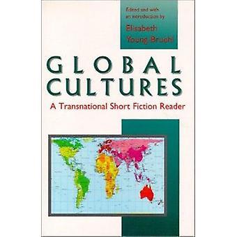 Global Cultures - Transnational Short Fiction Reader by Elisabeth Youn
