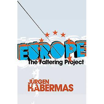 Europe - The Faltering Project by Jurgen Habermas - 9780745646497 Book