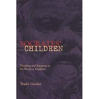 Enfants de Socrate - penser et savoir dans la Tradition occidentale de