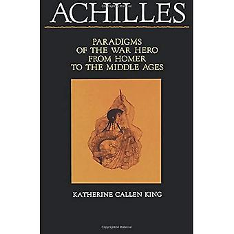 Achilles: Paradigms of the War Hero from Homer to the Middle Ages