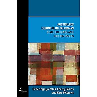 Australia's Curriculum Dilemmas: State Cultures and the Big Issues