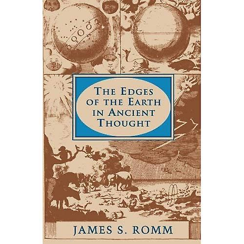 The Edges of the Earth in Ancient Thought  Geography, Exploration, and Fiction