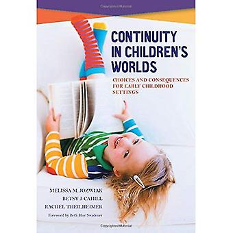 Continuity in Children���s Worlds: Choices and Consequences for Early Childhood Settings (Early Childhood Education...