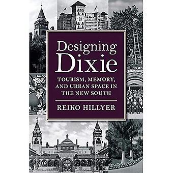 Gestaltung Dixie: Tourismus, Speicher und Stadtraum in der New South Wales (der amerikanischen Süden)