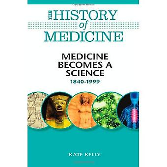 Medicine Becomes a Science, 1840-1999