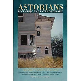 Astorians: Eccentric and Extraordinary