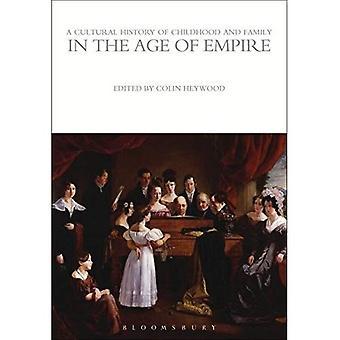 Eine Kulturgeschichte der Kindheit und Familie im Zeitalter des Reiches (die kulturelle Historien-Serie)