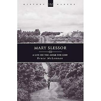 Mary Slessor: A Life on the Altar for God (History Maker)