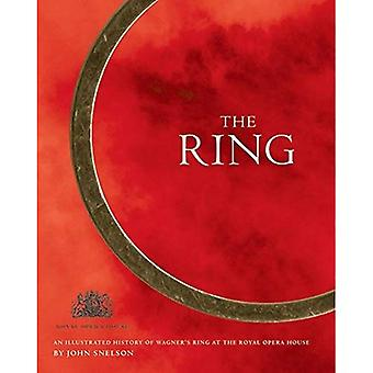 The Ring: An Illustrated History of Wagner's Ring at the Royal Opera House