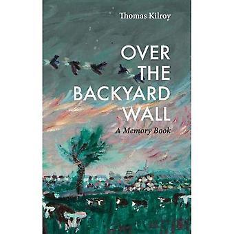 Over the Backyard Wall: A Memory Book