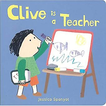 Clive is a Teacher (Clive's Jobs) [Board book]