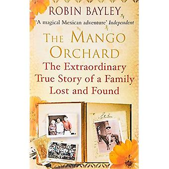The Mango Orchard: The extraordinary true story of a family lost and found