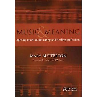 Música y significado: apertura de mente en el cuidado y la curación de las profesiones: apertura de mente en el cuidado y curación de profesiones