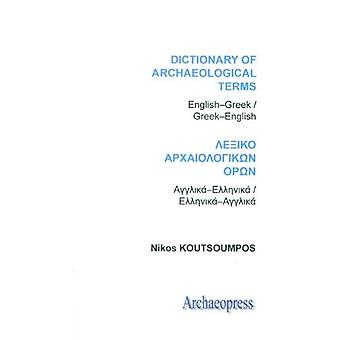Dictionary of Archaeological Terms: English/Greek - Greek/English: Archaeopress Pocket-sized Dictionaries of Archaeological Terms