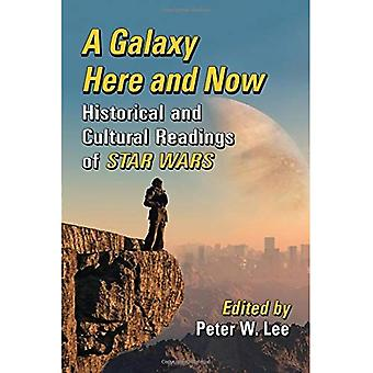 A Galaxy Here and Now: Historical and Cultural Readings of Star Wars