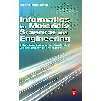 Informatics for Materials Science and Engineering DataDriven Discovery for Accelerated Experimentation and Application by Rajan & Krishna