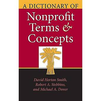 A Dictionary of Nonprofit Terms and Concepts by Smith & David Horton