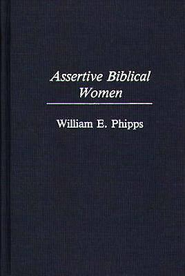Assertive Biblical femmes by Phipps & William E.