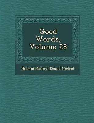 Good Words Volume 28 by Macleod & Norhomme