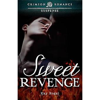 Sweet Revenge by Rogal & Kay