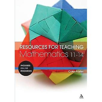Resources for Teaching Mathematics 1114 by Foster & Colin