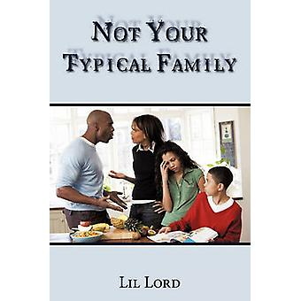 Not Your Typical Family by Lord & Lil
