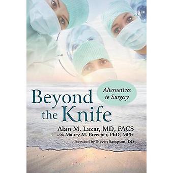 Über die Messer-Alternativen zur Operation von Lazar MD FACS & Alan M.