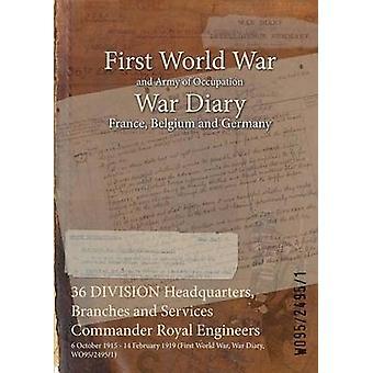 36 DIVISION des Branches de l'administration centrale et Services commandant Royal Engineers 6 octobre 1915 14 février 1919 première guerre mondiale guerre Diary WO9524951 par WO9524951