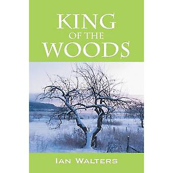 King of the Woods by Walters & Ian