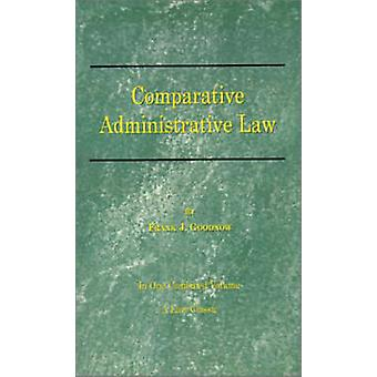 Comparative Administrative Law In One Combined Volume VolumeI Organization VolumeII Legal Relations by Goodnow & Frank J.