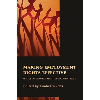 Making Employment Rights Effective Issues of Enforcement and Compliance by Dickens & Linda