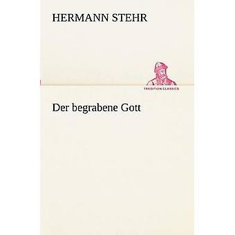 Der begrabene Gott av Stehr & Hermann