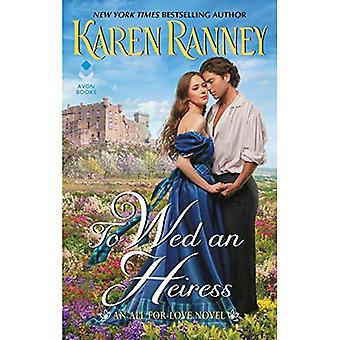 To Wed an Heiress: An All� for Love Novel