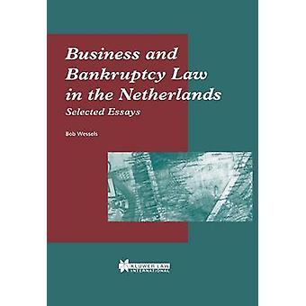 Negocios y ley de quiebras en los países bajos seleccionados ensayos de Wessels & Bob