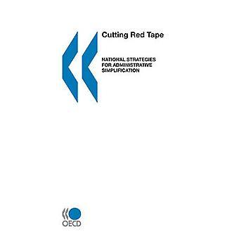 Minska byråkratin minska byråkratin nationella strategier för administrativ förenkling av OECD Publishing