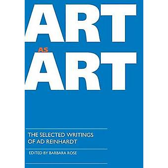 Art as Art - The Selected Writings of Ad Reinhardt by Barbara Rose - 9