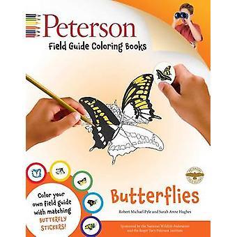 Butterflies by Robert Michael Pyle - Sarah Anne Hughes - Roger Tory P