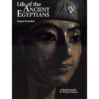 Life of the Ancient Egyptians by Evzen Strouhal - 9780806124759 Book