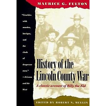 History of the Lincoln County War (annotated edition) by Maurice Garl