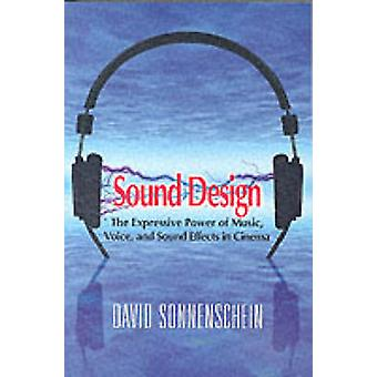 Sound Design - The Expressive Power of Music - Voice and Sound Effects