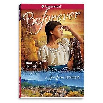Secrets in the Hills - A Josefina Mystery by Kathleen Ernst - 97816095