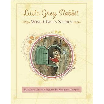 Little Grey Rabbit - Wise Owl's Story by Alison Uttley - Margaret Mary